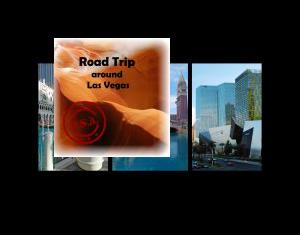 Road Trip around Las Vegas