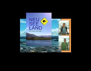 Neuseeland - Ein Traum wird wahr